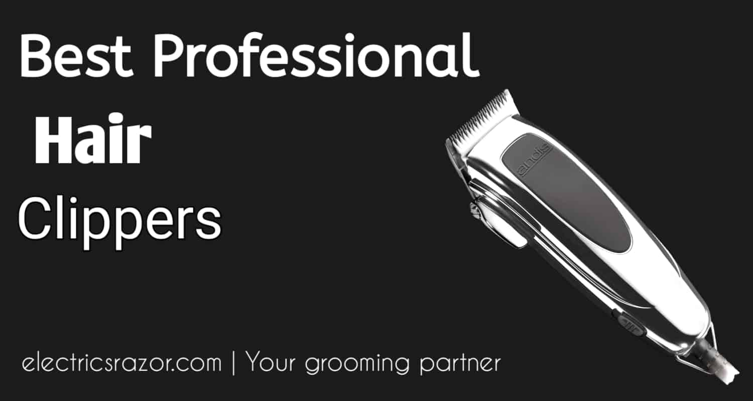 Best Professional Hair Clippers 2020